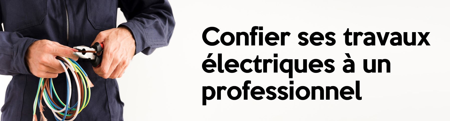 Confier ses travaux électriques à un professionnel