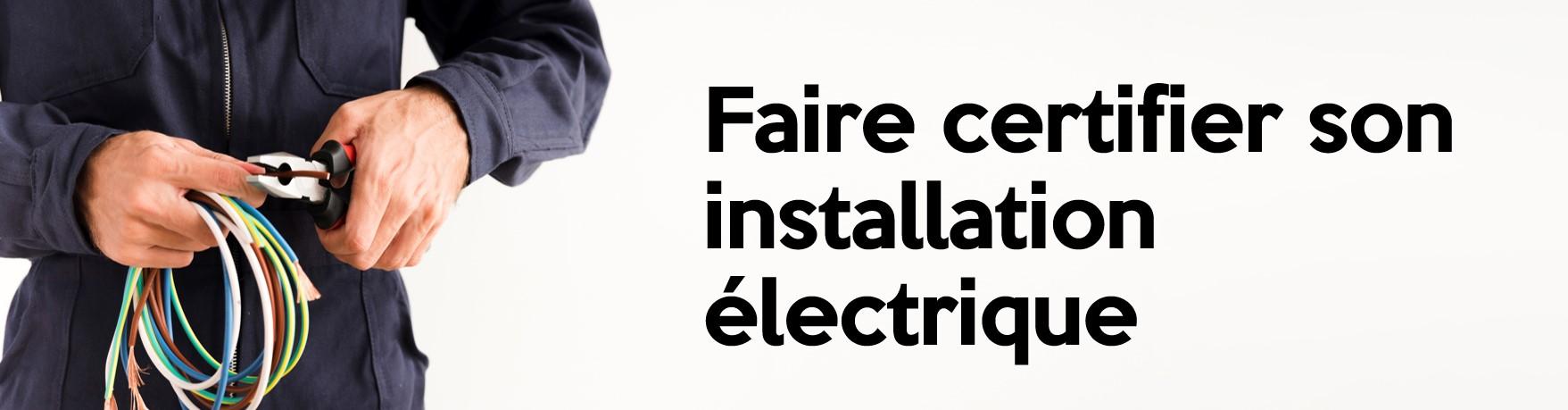 Faire certifier son installation électrique
