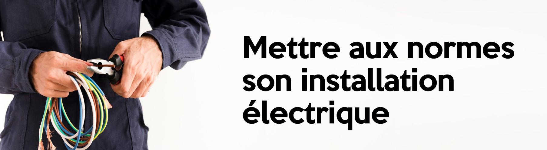 Mettre aux normes son installation électrique